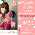 Primeiro Brinquinho – Presente da Titia Elailde para Cecília e mamãe Eladia.